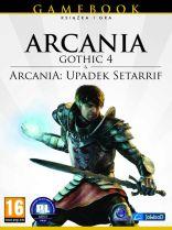 Arcania: Gothic 4 + Arcania: Upadek Setarrif (książka + gry)