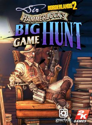 Borderlands 2: Sir Hammerlocks Big Game Hunt DLC MAC