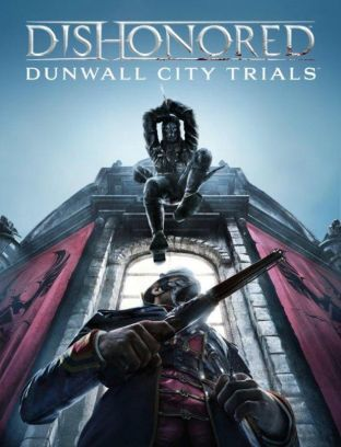 Dishonored: Dunwall City Trials - DLC