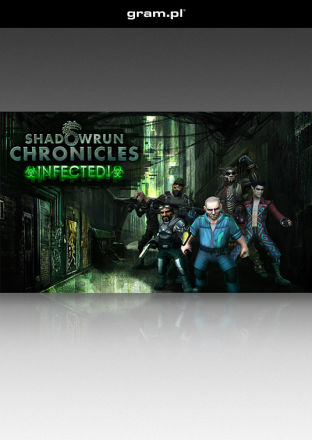 Shadowrun Chronicles: Infected! - wersja cyfrowa
