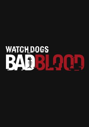 Watch Dogs - Bad Blood DLC - wersja cyfrowa