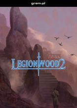 Legionwood 2: Rise of the Eternals Realm - wersja cyfrowa