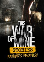 This War of Mine: Stories - Fathers Promise - wersja cyfrowa